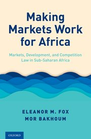 Making Markets Work for Africa by Mor Bakhoum and Elenor Fox (Photo: OUP)