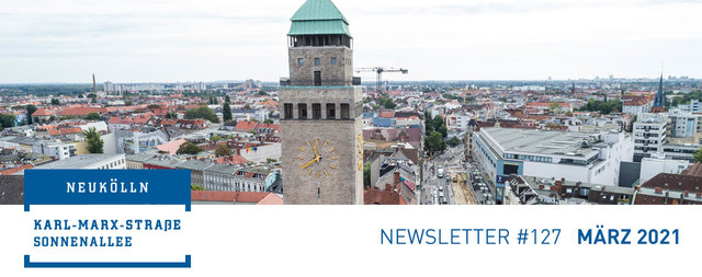 Newsletter #127 März 2021 Sanierungsgebiet Karl-Marx-Straße/Sonnenallee