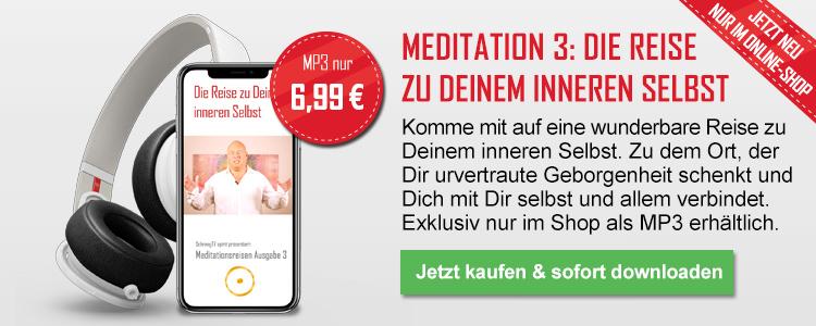 Meditation 3 - Die Reise zu Deinem inneren Selbst (als Mp3)