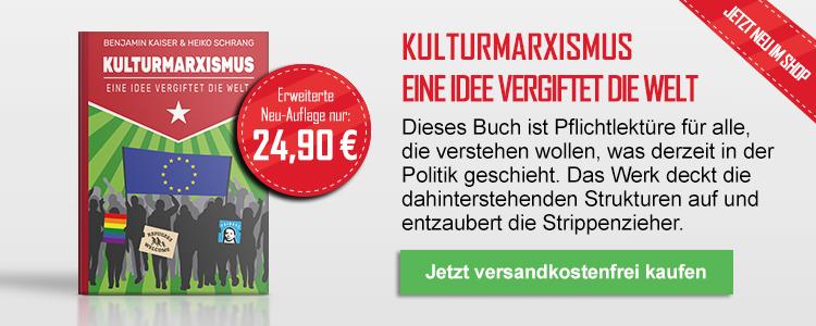 Kulturmarxismus - Eine Idee vergiftet die Welt (erweiterte Neu-Auflage)