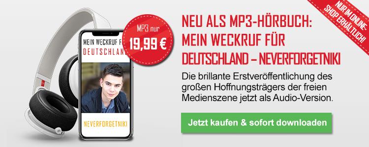 Mein Weckruf für Deutschland – Neverforgetniki (als MP3-Hörbuch)
